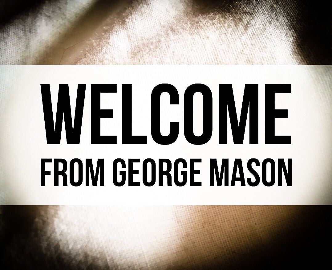 Welcome from George Mason